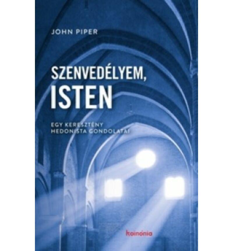 John Piper - Szenvedélyem, Isten