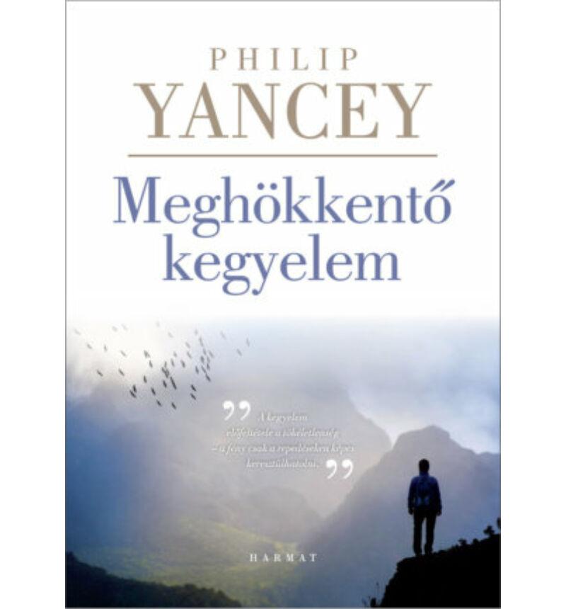 Philip Yancey - Meghökkentő kegyelem