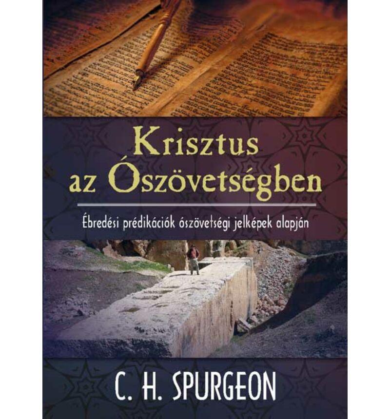 C. H. Spurgeon - Krisztus az Ószövetségben