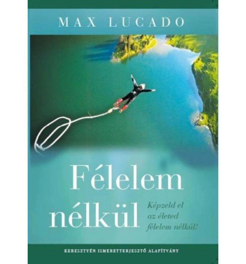 Max Lucado - Félelem nélkül