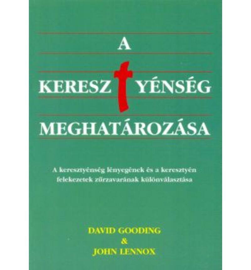 D.Gooding  & J.Lennox - A keresztyénség meghatározása