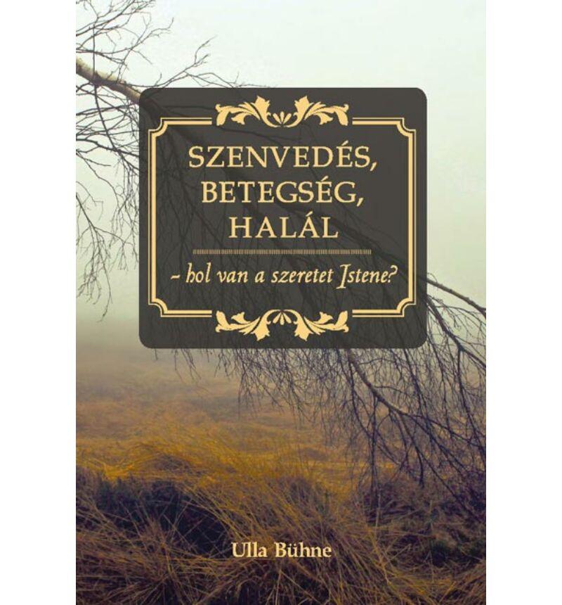 Ulla Bühne - Szenvedés, betegség, halál...