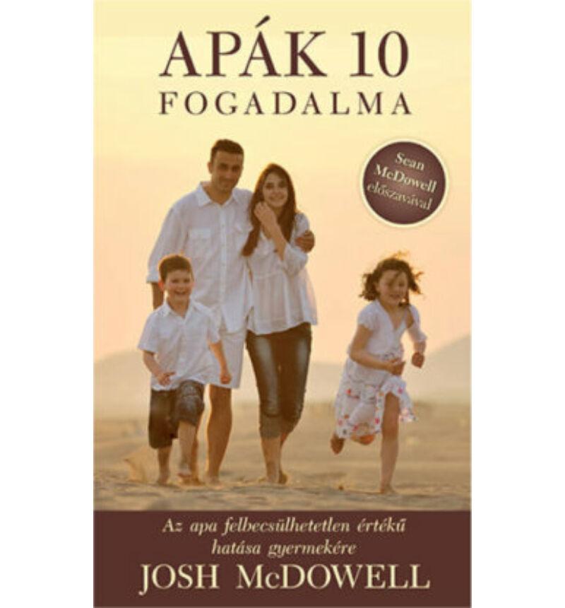Josh McDowell - Apák 10 fogadalma