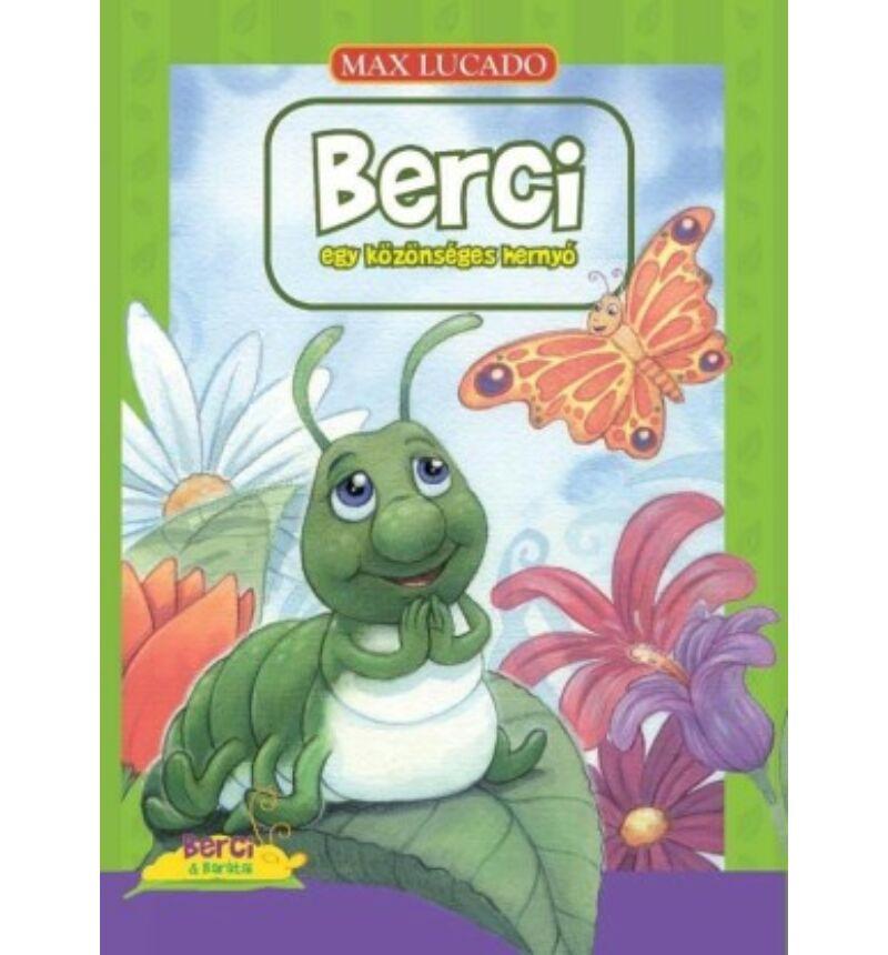 Max Lucado - Berci / Egy közönséges hernyó