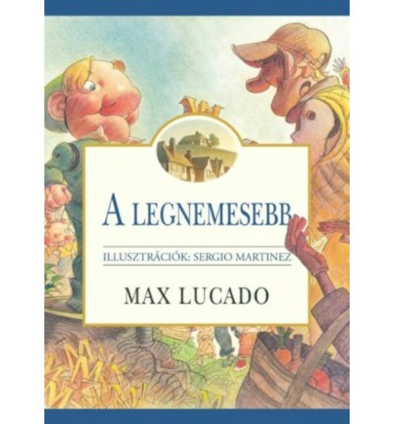 Max Lucado - A legnemesebb!