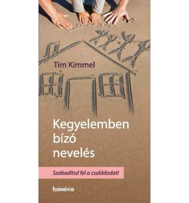 Tim Kimmel - Kegyelemben bízó nevelés