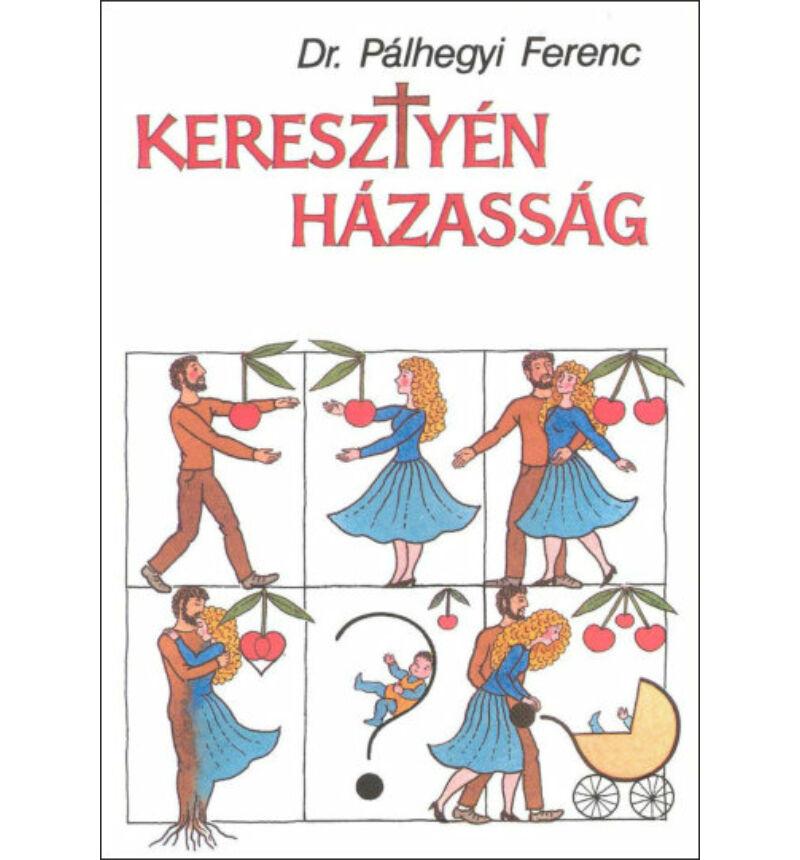Dr. Pálhegyi Ferenc - Keresztyén házasság