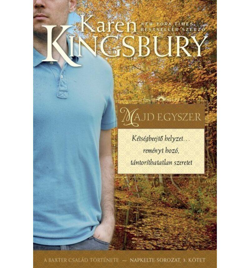 Karen Kingsbury - Majd egyszer - Napkelte-sorozat (3.kötet)