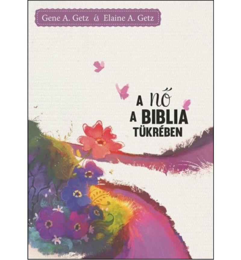 Gene A. Getz - A nő a Biblia tükrében