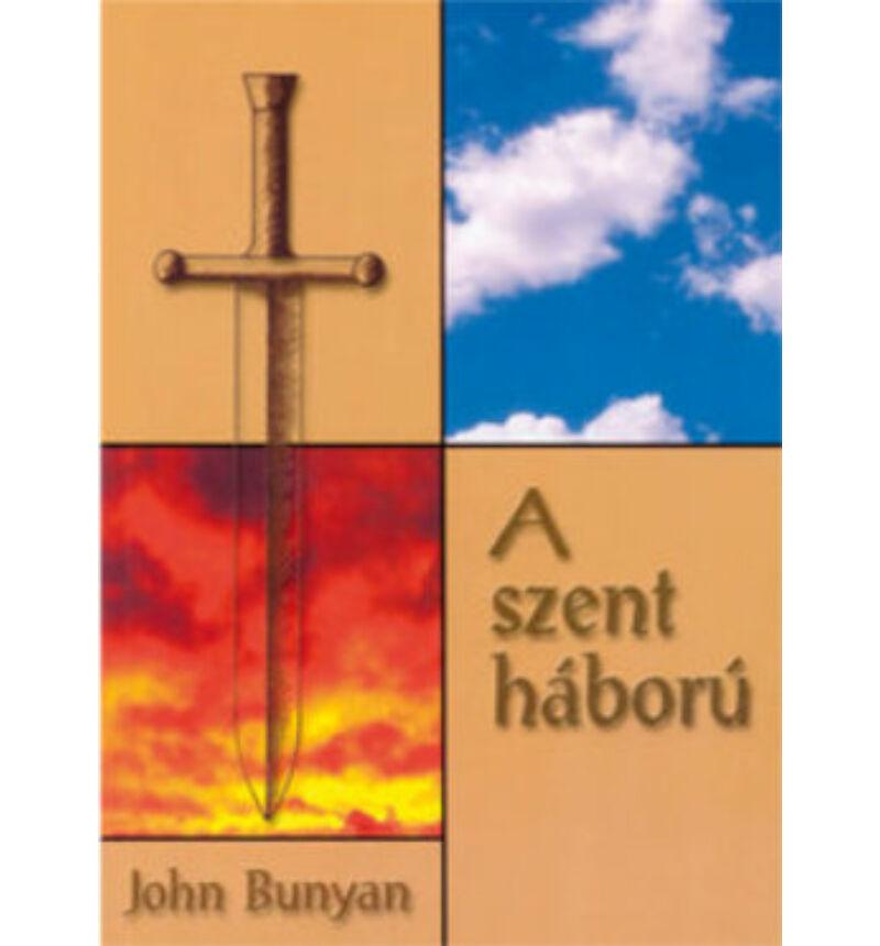 John Bunyan - A szent háború