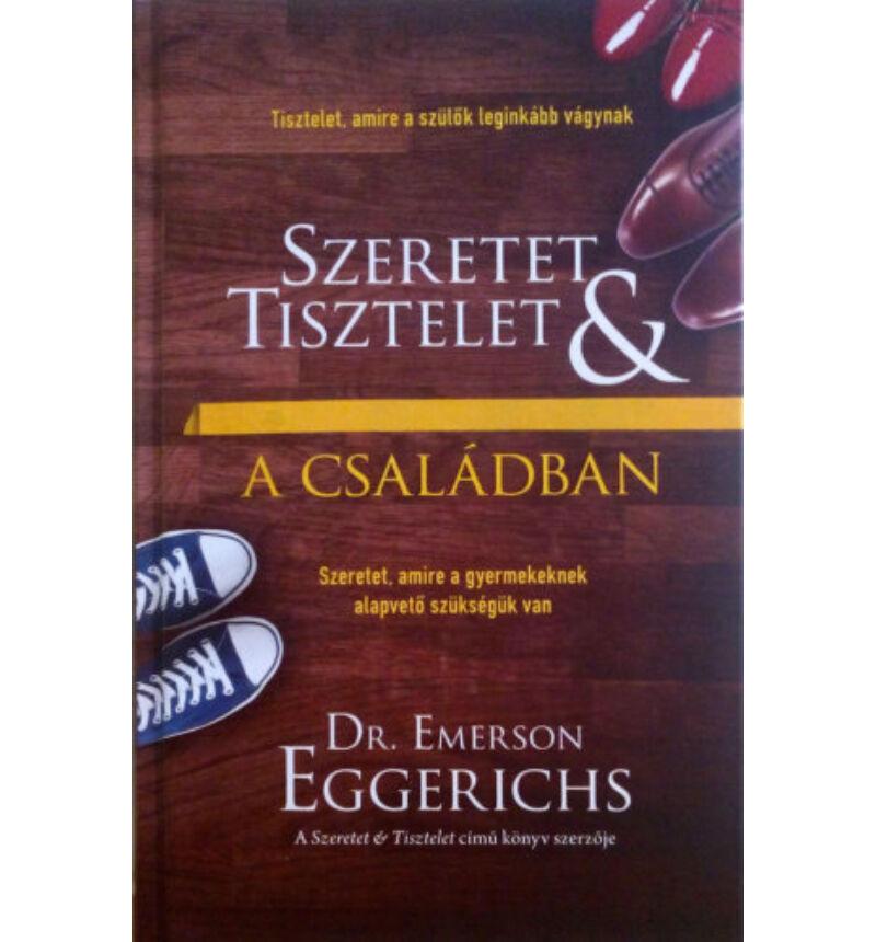 Emerson Eggerichs - Szeretet és tisztelet a családban