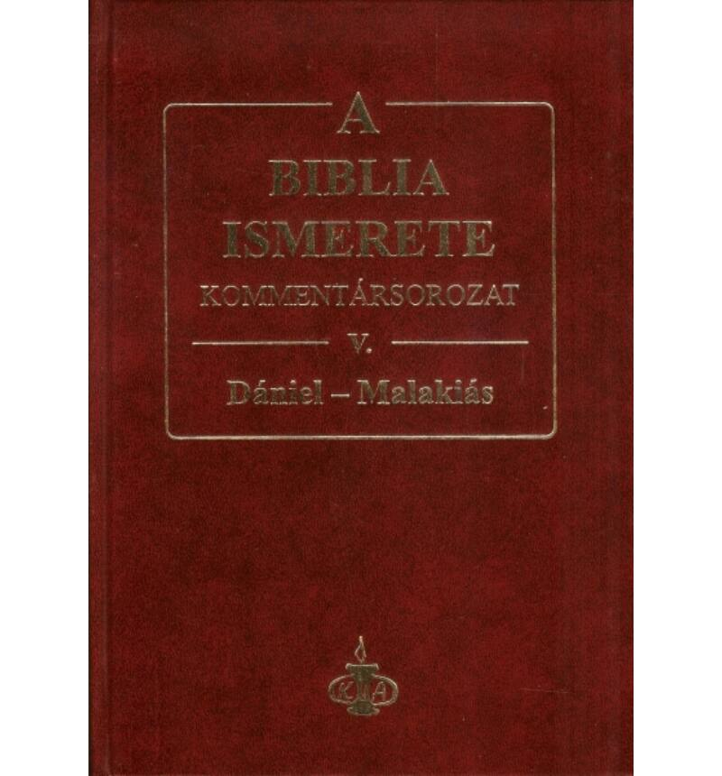 A Biblia ismerete kommentár V.rész / Dániel-Malakiás