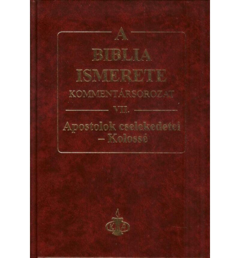 A Biblia ismerete kommentár VII.rész / ApCsel - Kolossé