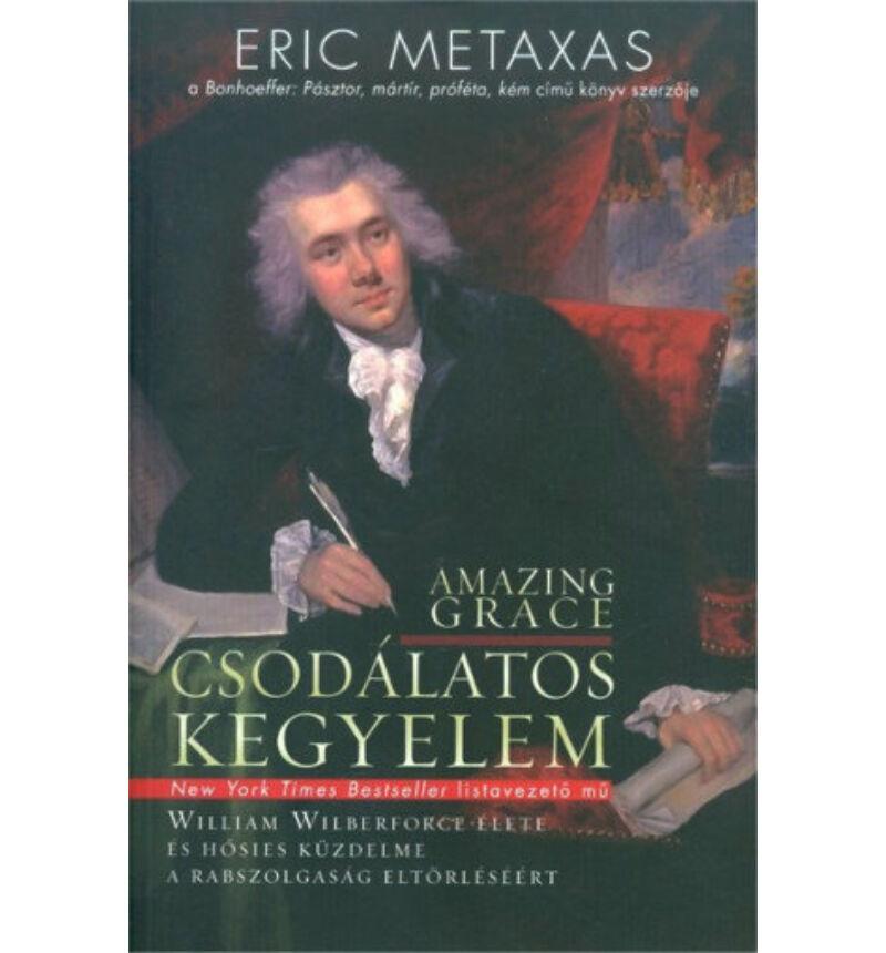 Eric Metaxas - Csodálatos Kegyelem