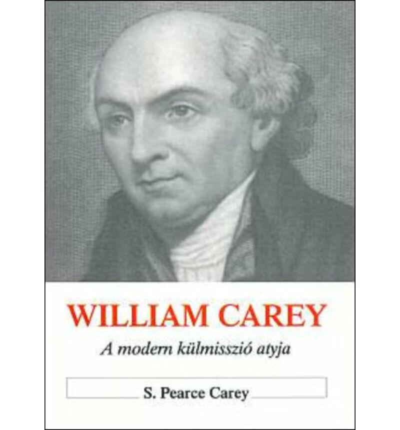 S.P. Carey - William Carey / A modern misszió atyja