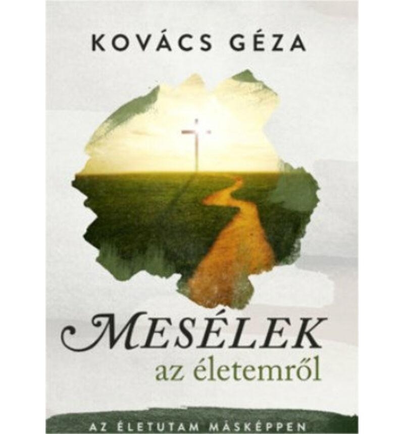 Kovács Géza - Mesélek az életemről