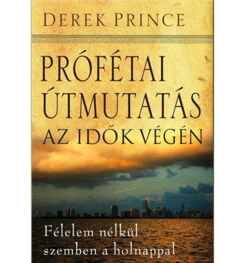D. Prince - Prófétai útmutatás az idők végén