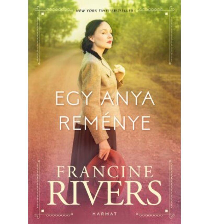 Francine Rivers - Egy anya reménye
