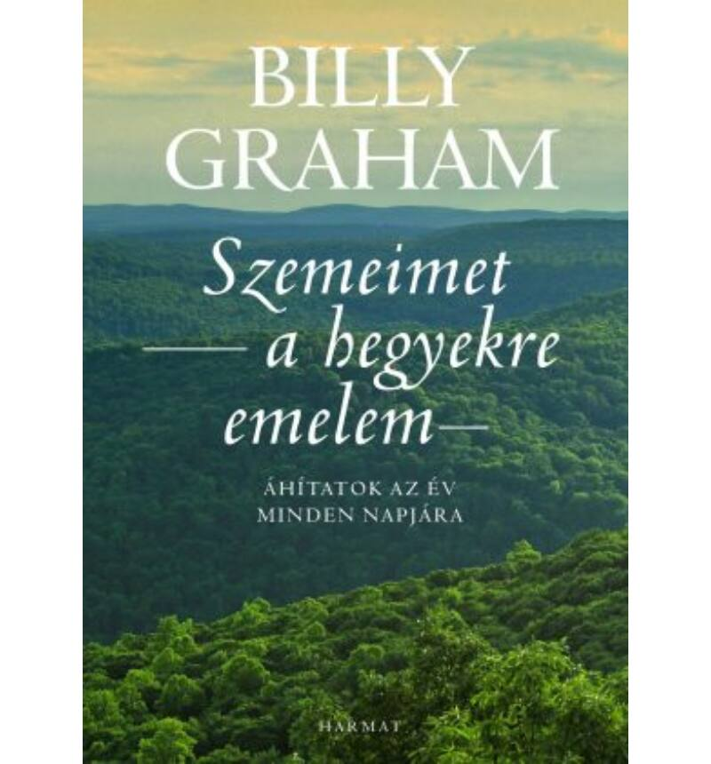 Billy Graham - Szemeimet a hegyekre emelem