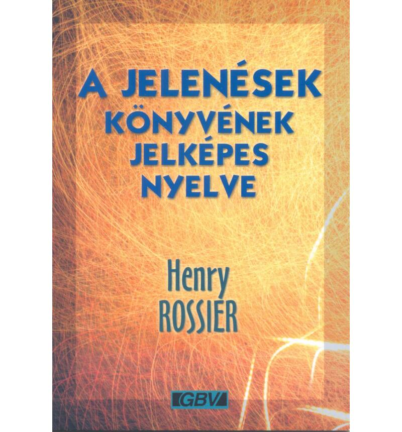 H. Rossier - A Jelenések könyvének jelképes nyelve