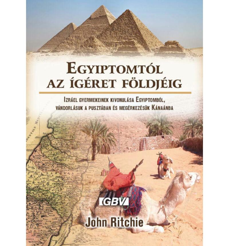 John Ritchie - Egyiptomtól az ígéret földjéig