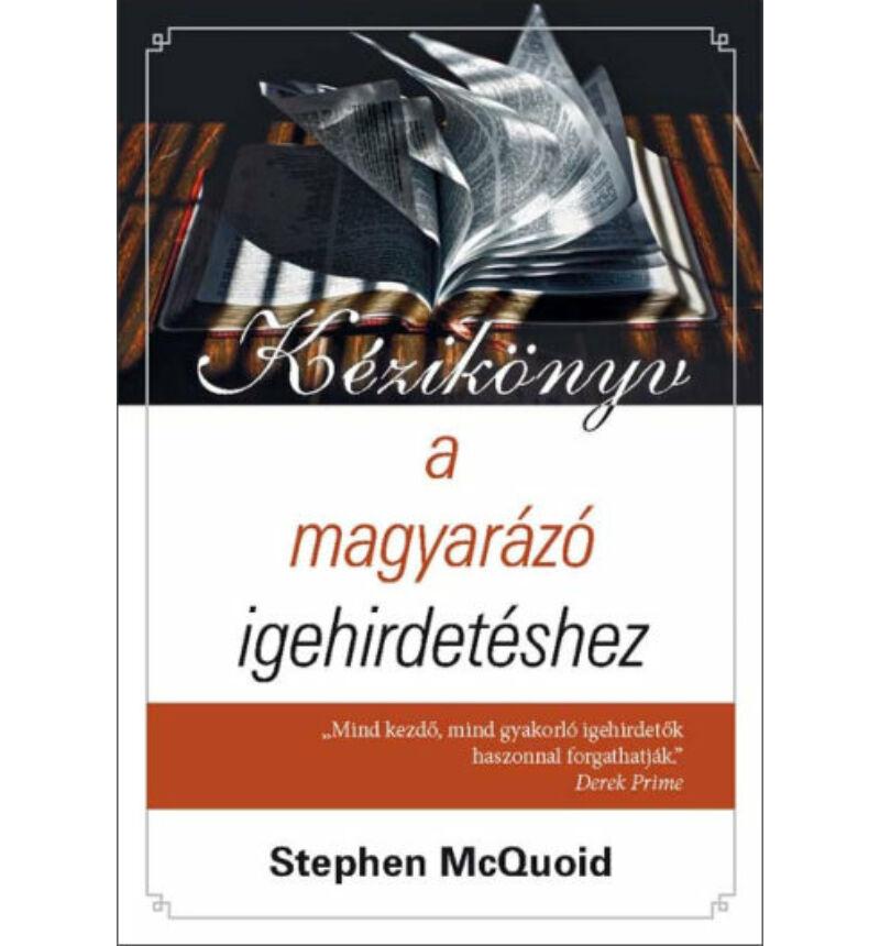 St. McQuoid - Kézikönyv a magyarázó igehirdetéshez