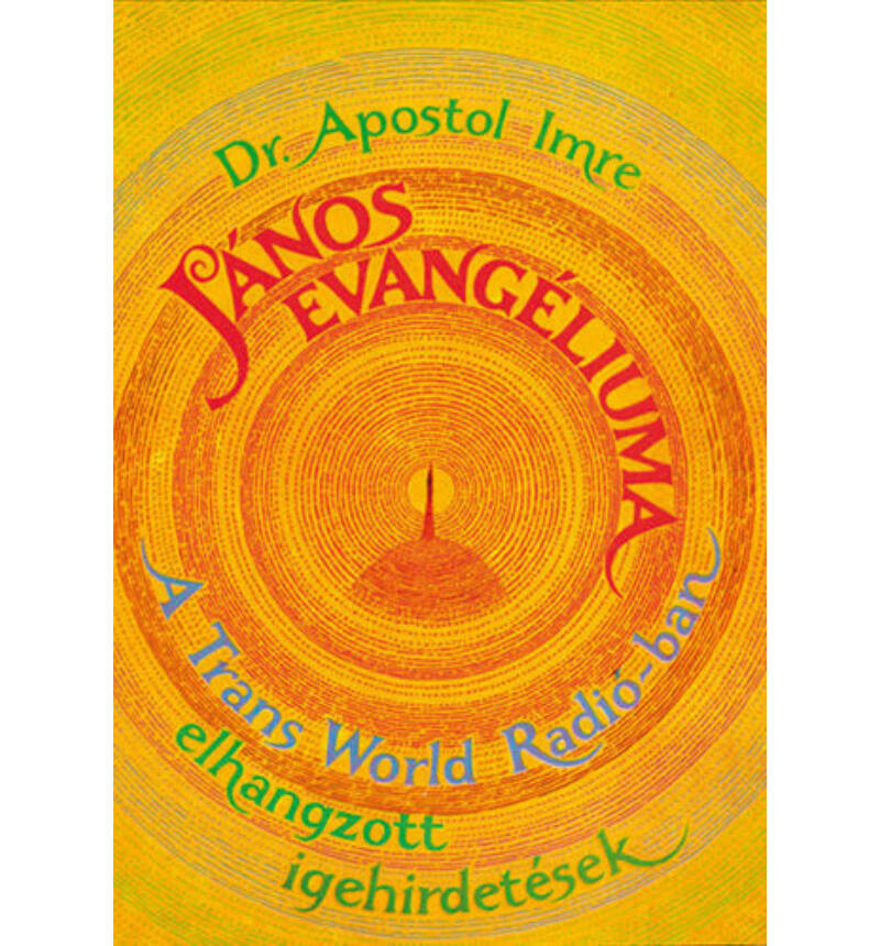 Dr. Apostol I. - János evangéliuma