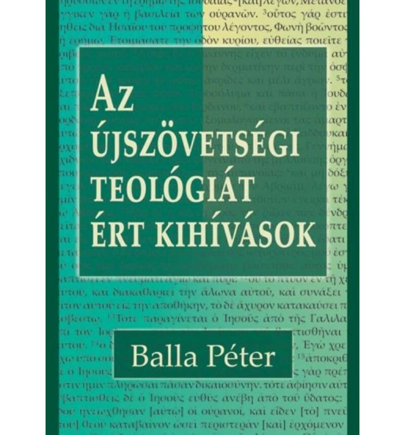 Balla Péter - Az újszövetségi teológiát ért kihívások
