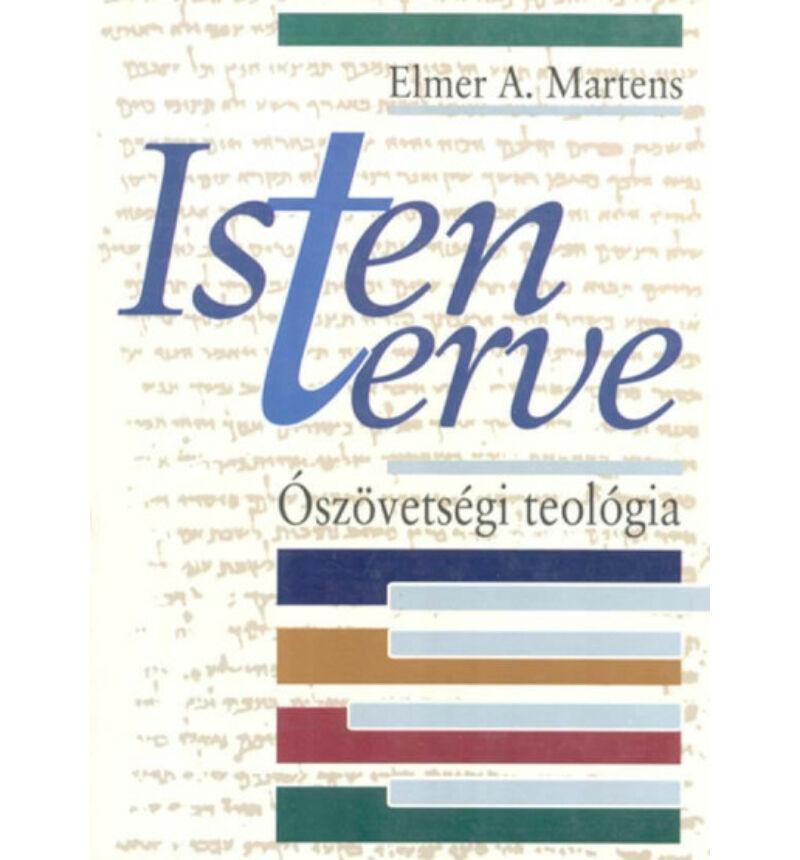Elmer Martens - Isten terve / Ószövetségi teológia