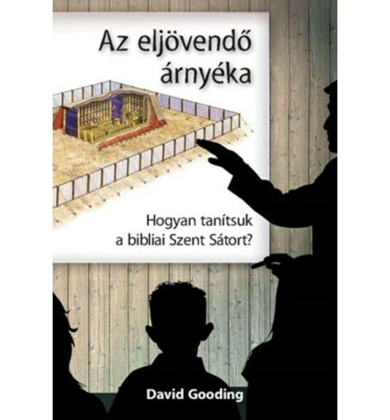 D. Gooding - Az eljövendő árnyéka