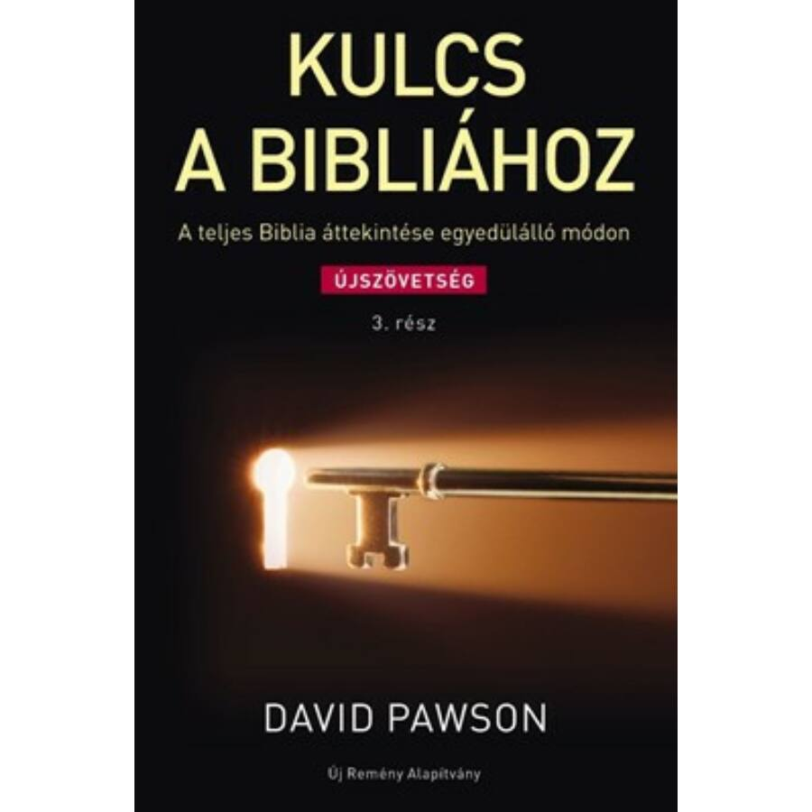 D. Pawson - Kulcs a Bibliához 3. rész / Újszöv.