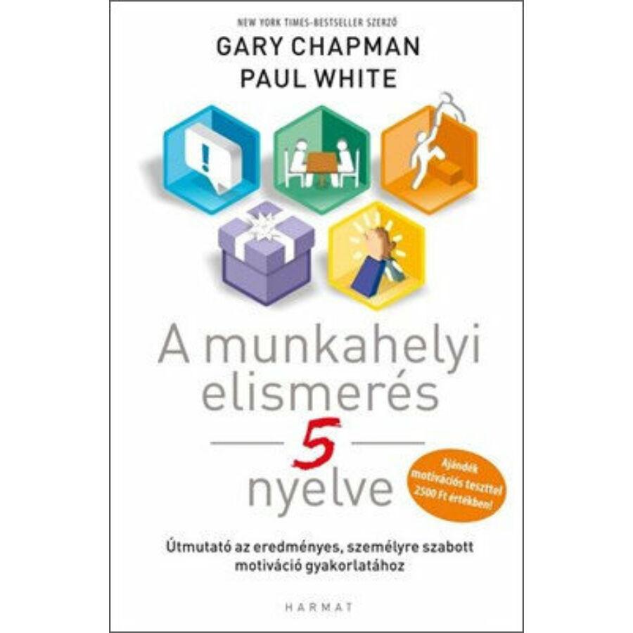 Gary Chapman - A munkahelyi elismerés 5 nyelve
