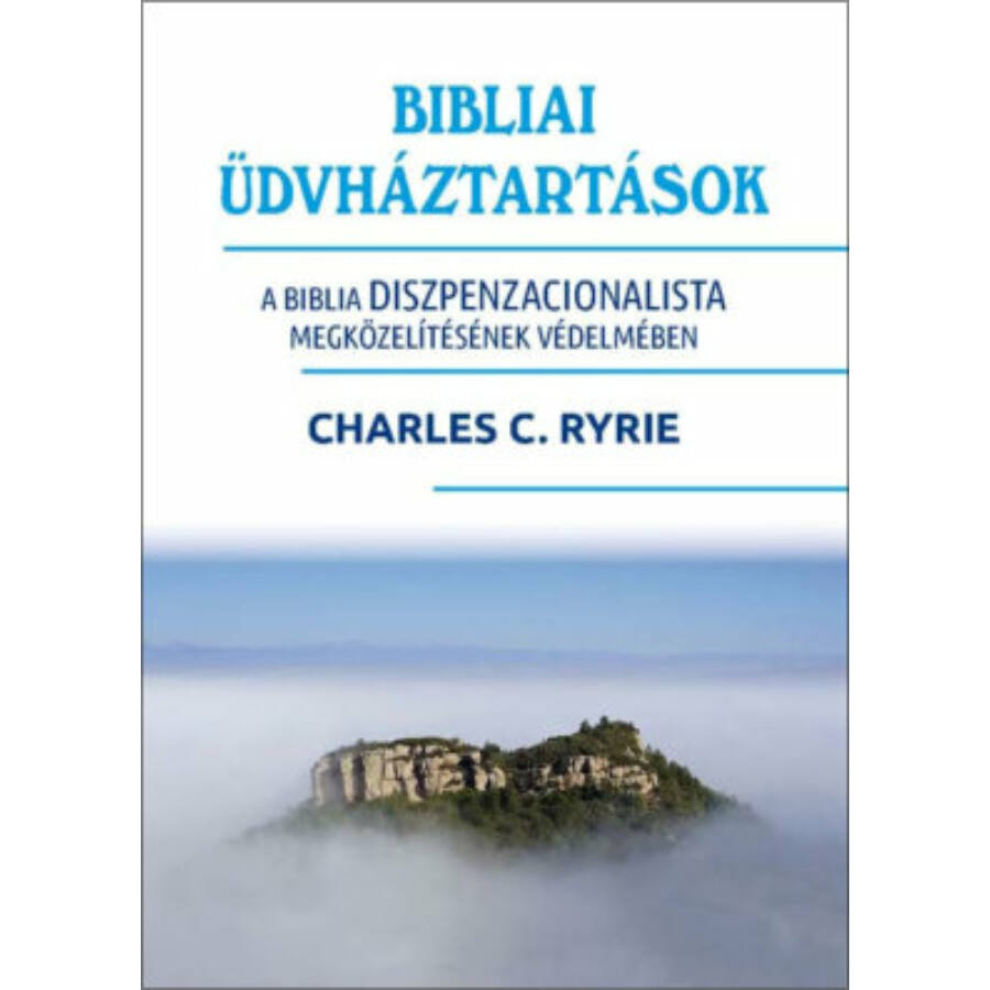 Charles C. Ryrie - Bibliai üdvháztartások