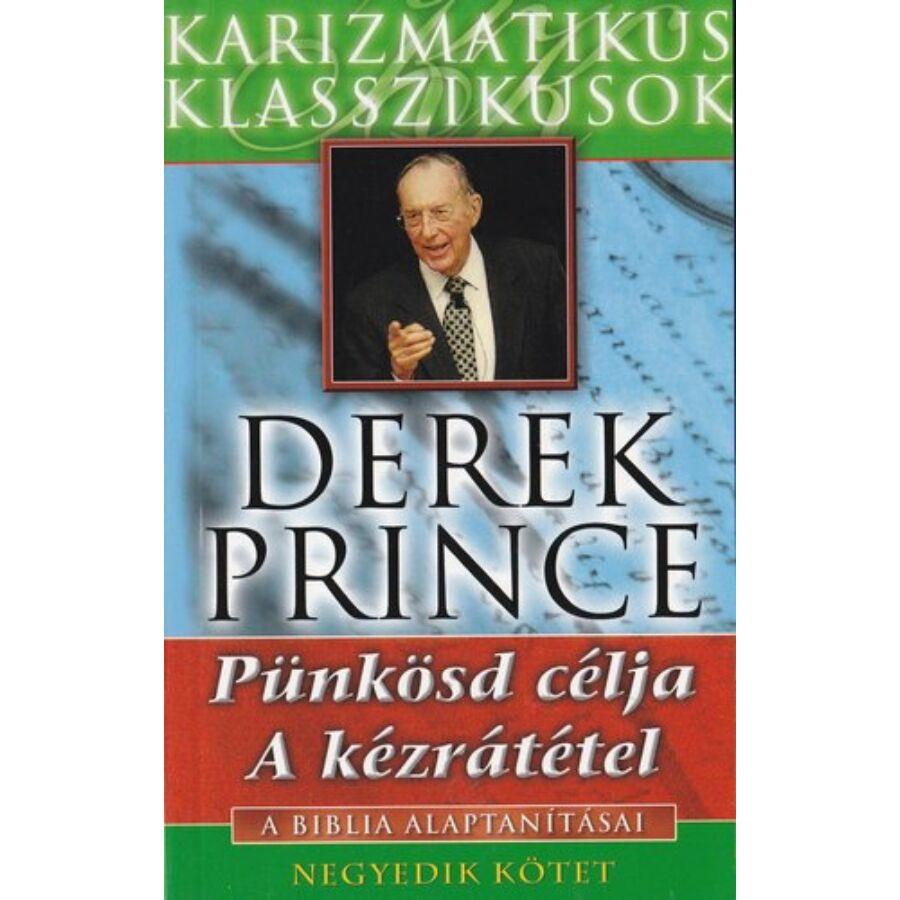 Derek Prince - A Biblia alaptanításai - 4.kötet