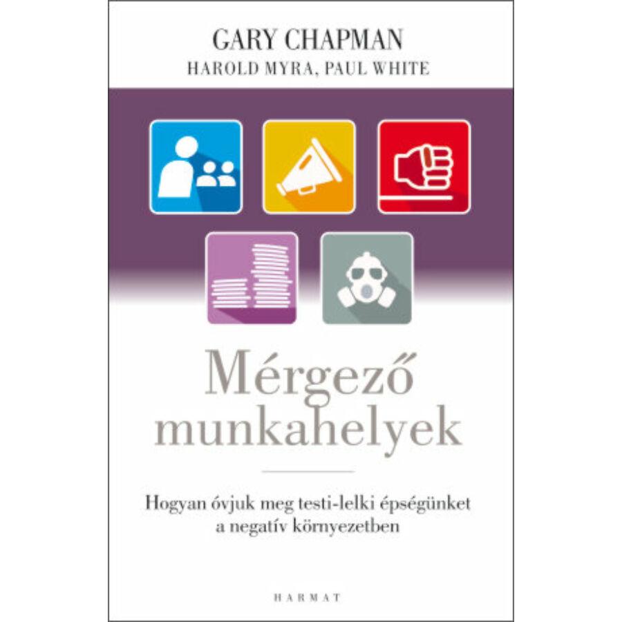Gary Chapman - Mérgező munkahelyek