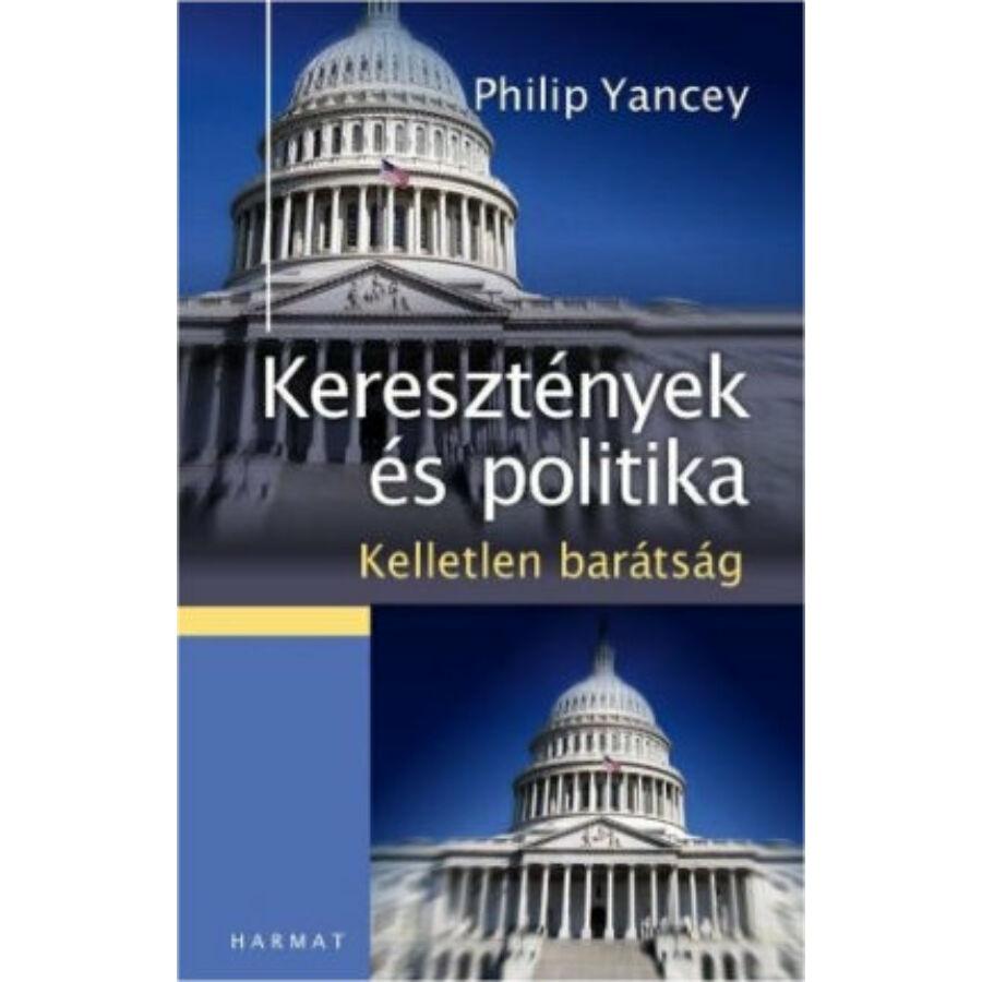 Philip Yancey - Keresztények és politika