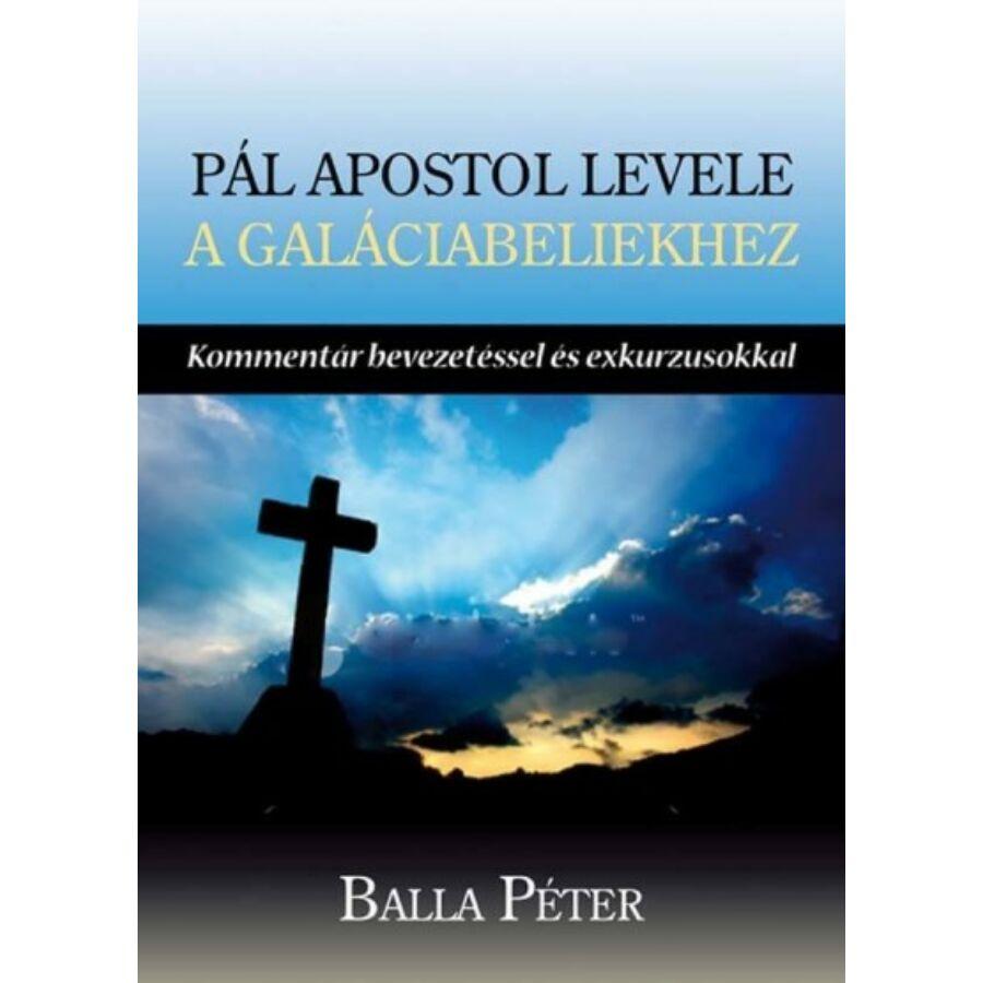 Balla P.- Pál apostol levele a Galáciabeliekhez