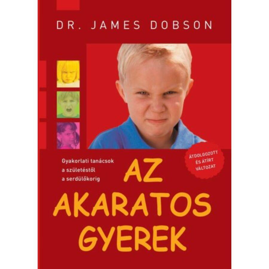 James Dobson - Az akaratos gyerek