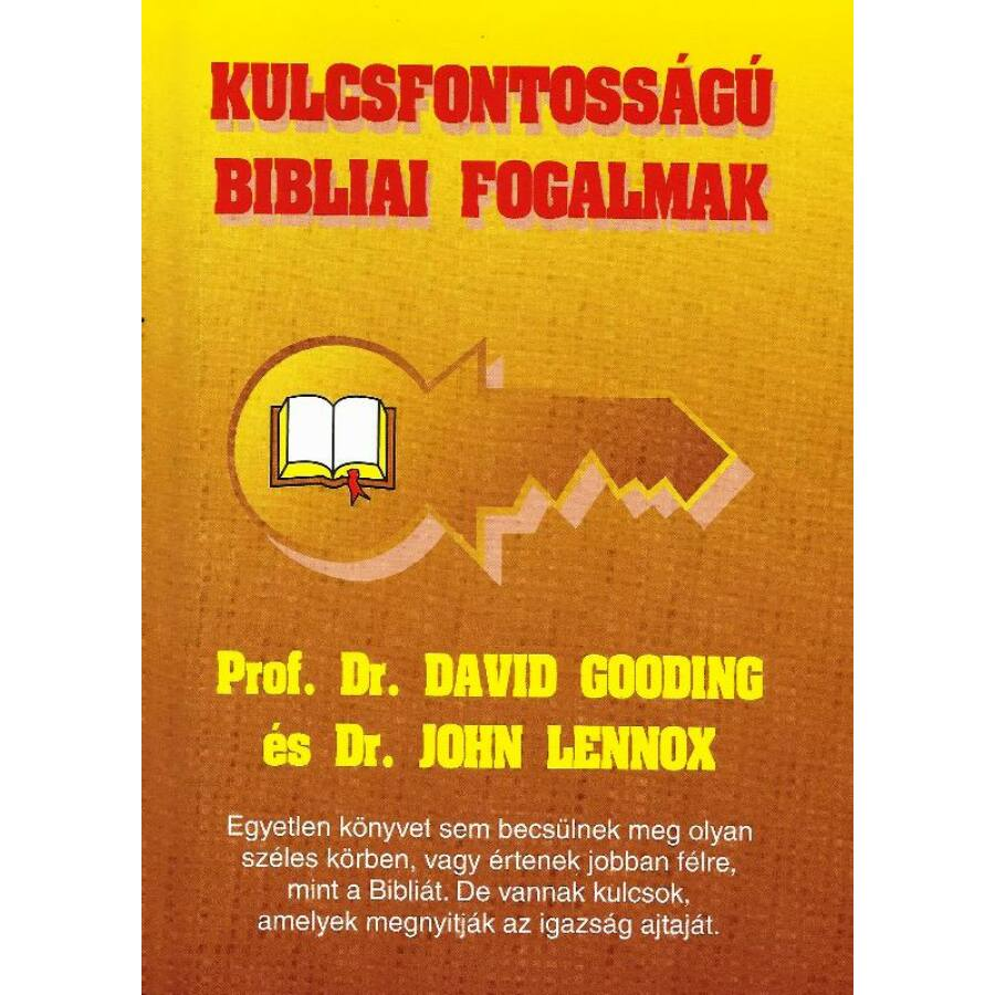D.Gooding & J. Lennox - Kulcsfontosságú bibliai fogalmak