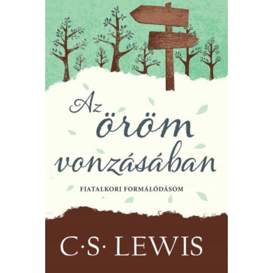 C.S. Lewis - Az öröm vonzásában