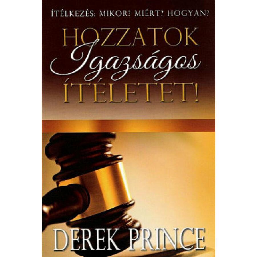 Derek Prince - Hozzatok igazságos ítéletet!