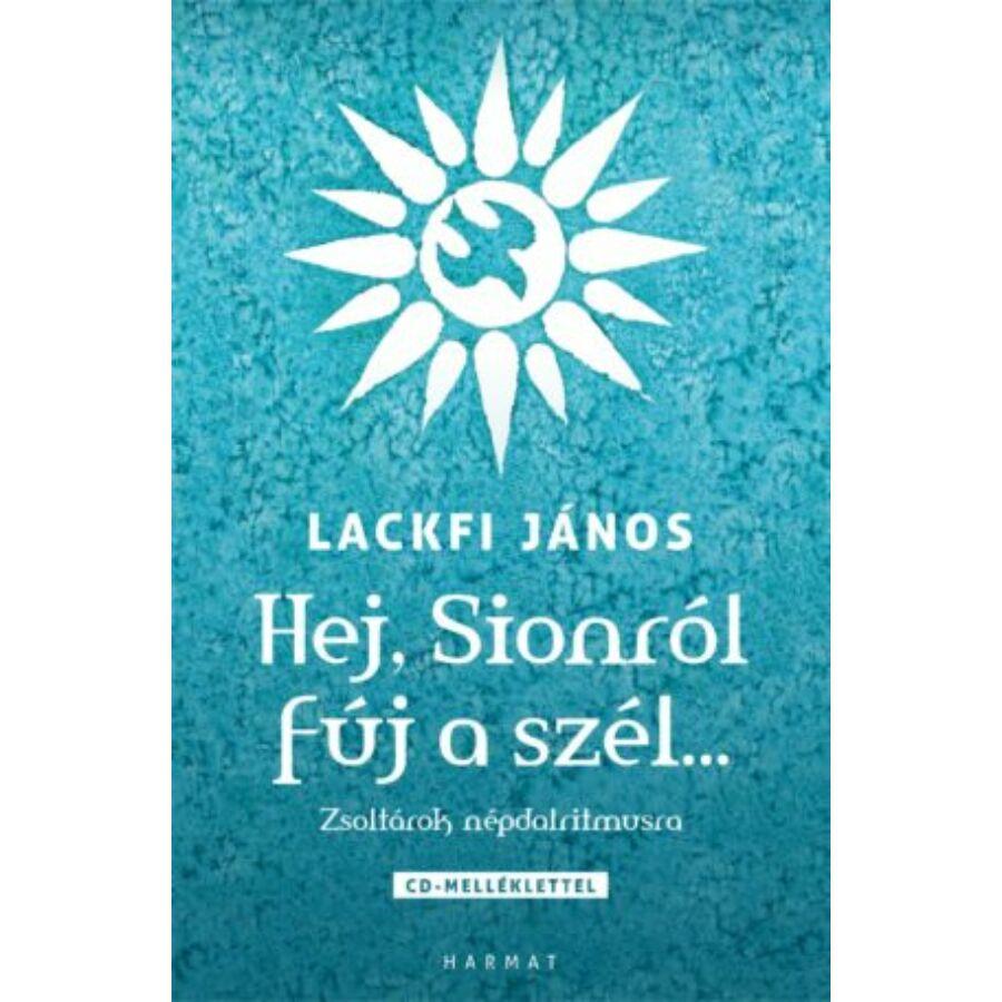 Lackfi János - Hej, Sionról fúj a szél...